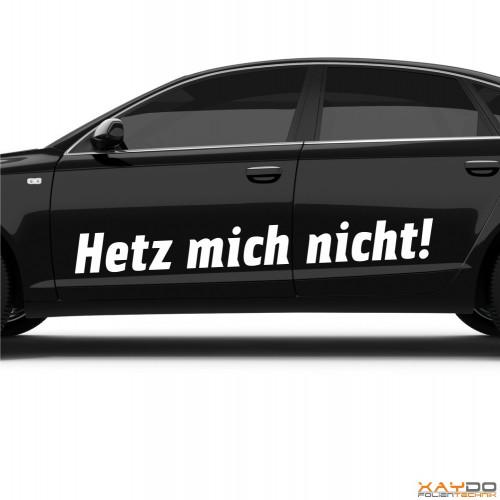 """Autoaufkleber """"Hetz mich nicht!"""""""