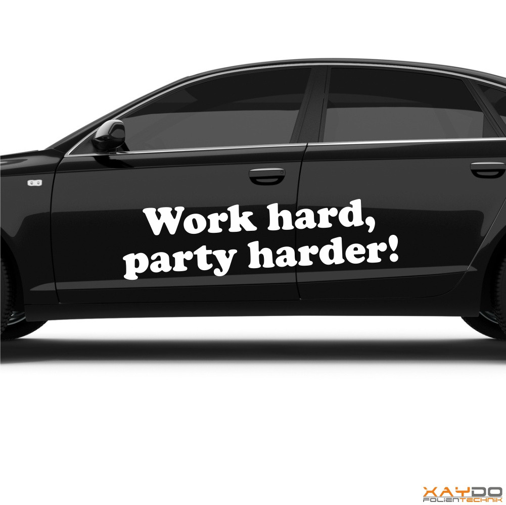 "Autoaufkleber ""Work hard, party harder!"""