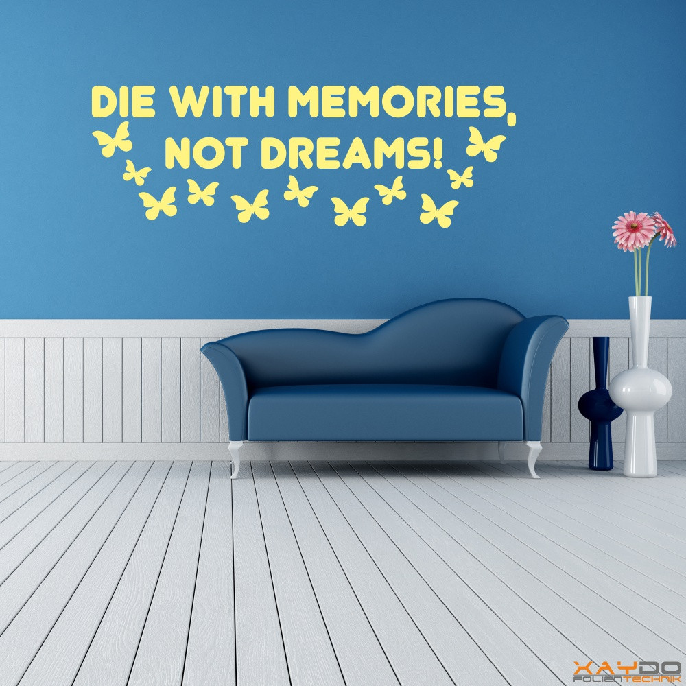 "Wandtattoo ""Die with Memories, Not Dreams!"""