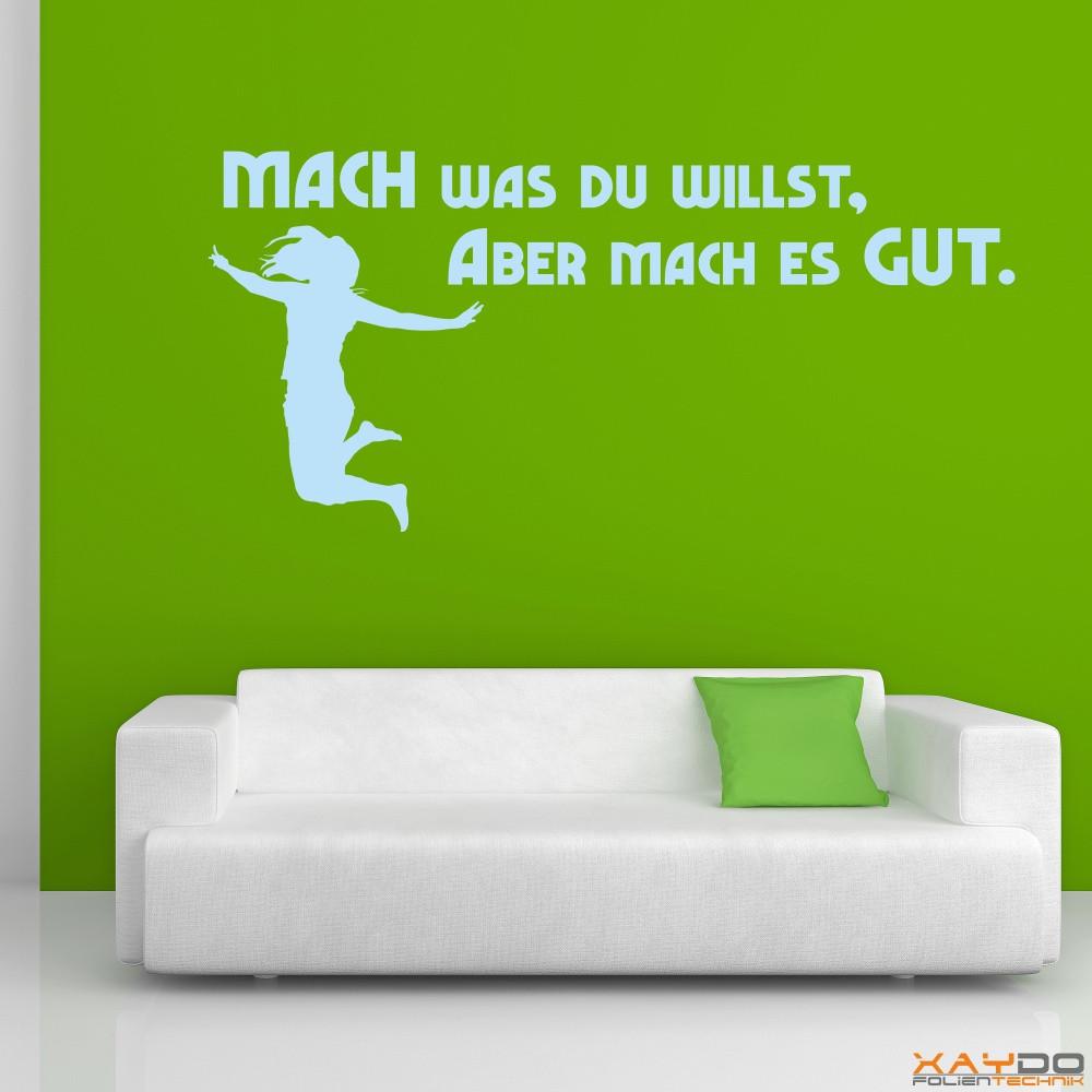 """Wandtattoo """"Mach was du willst..."""""""