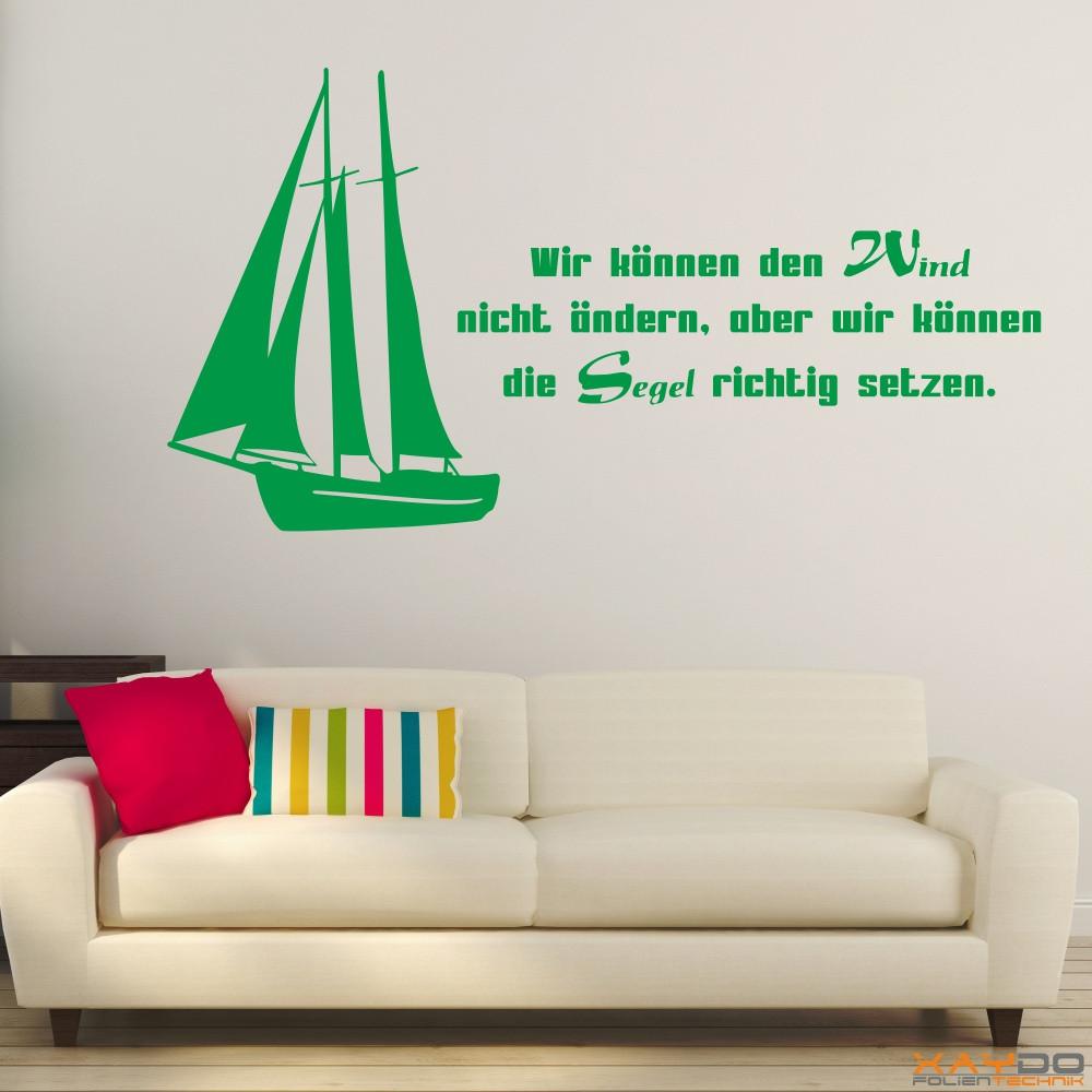 """Wandtattoo """"Wir können den Wind nicht ändern, aber wir können die Segel richtig setzen."""""""