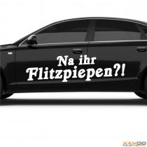 "Autoaufkleber ""Na ihr Flitzpiepen?!"""
