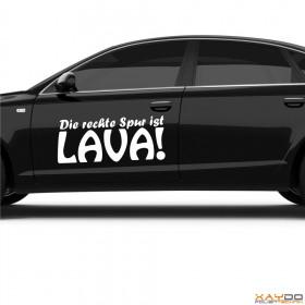 "Autoaufkleber ""Die rechte Spur ist Lava!"""