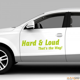 "Autoaufkleber ""Hard & Loud - Thats the Way!"""