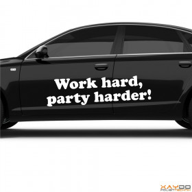 "Autoaufkleber ""Work hard, party harder!"""