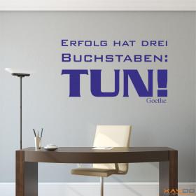"""Wandtattoo """"Erfolg hat drei Buchstaben: TUN!"""""""
