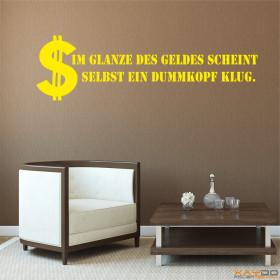 """Wandtattoo """"Im Glanze des Geldes..."""""""